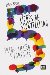 No livro, James McSill conduz você pelo universo do Storytelling e, para isso, ele faz uso de suas próprias histórias.