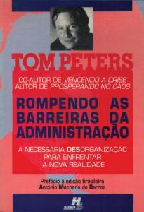 O livro de Tom Peters Rompendo as Barreiras da Administração.